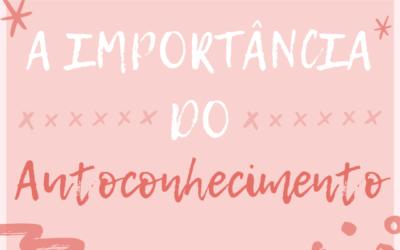 Autoconhecimento: Entenda a sua importância