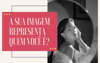 Autoimagem: A sua imagem representa quem você é?
