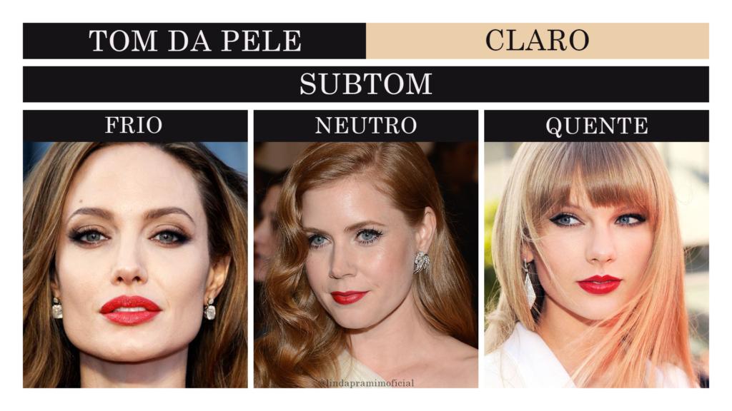 """Título da imagem: Tom da pele - Claro Abaixo, está escrito """"Subtom"""" Em seguida, 3 fotos de artistas uma ao lado da outra e o subtom que possuem. Nesta ordem, da esquerda para a direita: Angelina Jolie com subtom frio, Amy Adams com subtom neutro e Taylor Swift com subtom quente."""